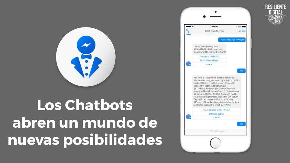 Los Chatbots abren un mundo de nuevas posibilidades