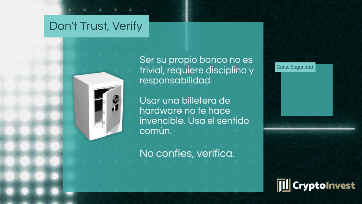 En cuestiones de seguridad informátiva y protección de criptomonedas, no confíes, verifica
